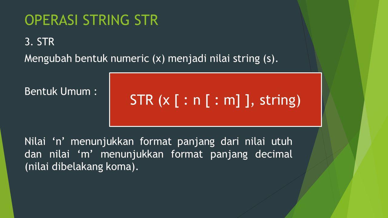 STR (x [ : n [ : m] ], string)